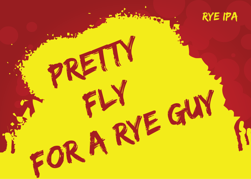 Pretty Fly for a Rye Guy